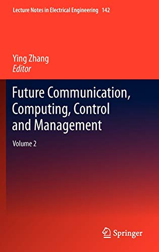 Future Communication, Computing, Control and Management 2: Ying Zhang
