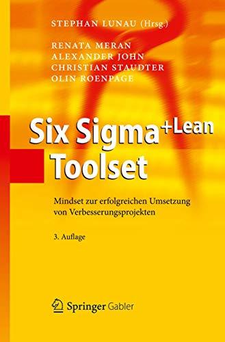 9783642273315: Six Sigma+Lean Toolset: Mindset zur erfolgreichen Umsetzung von Verbesserungsprojekten (German Edition)