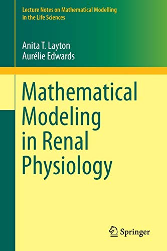 9783642273667: Mathematical Modeling in Renal Physiology (Lecture Notes on Mathematical Modelling in the Life Sciences)