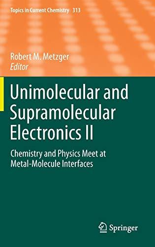 Unimolecular and Supramolecular Electronics II: Robert M. Metzger