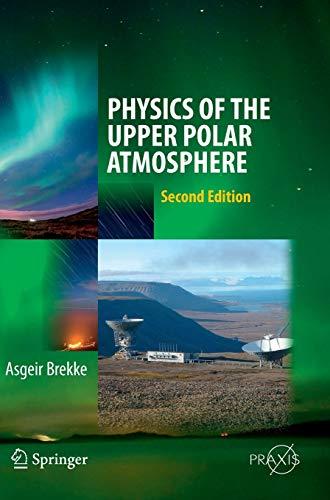 9783642274008: Physics of the Upper Polar Atmosphere (Springer Atmospheric Sciences)