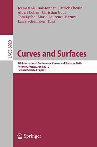 9783642274121: Curves and Surfaces: 7th International Conference, Avignon, France, June 24-30, 2010, Revised Selected Papers (Lecture Notes in Computer Science / Theoretical Computer Science and General Issues)