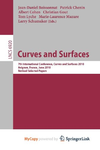 9783642274145: Curves and Surfaces: 7th International Conference, Avignon, France, June 24-30, 2010, Revised Selected Papers