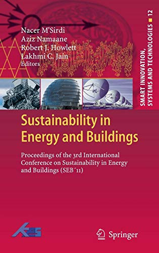 9783642275081: Sustainability in Energy and Buildings: Proceedings of the 3rd International Conference on Sustainability in Energy and Buildings (SEB´11) (Smart Innovation, Systems and Technologies)