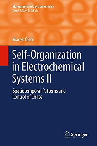 9783642276262: Self-Organization in Electrochemical Systems II: Spatiotemporal Patterns and Control of Chaos (Monographs in Electrochemistry)