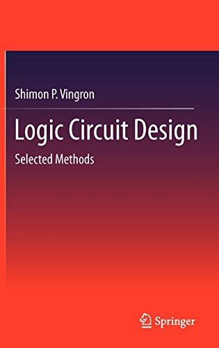 9783642276569: Logic Circuit Design: Selected Methods