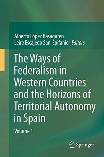 The Ways of Federalism in Western Countries and the Horizons of Territorial Autonomy in Spain: ...