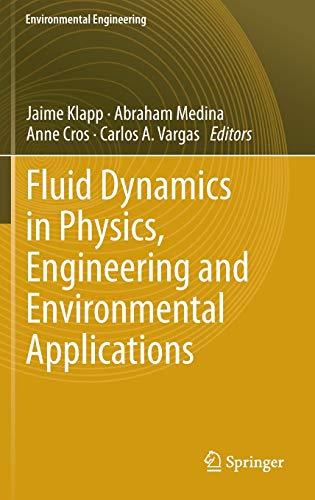 Fluid Dynamics in Physics, Engineering and Environmental Applications: Klapp, Jaime (Editor)/ ...