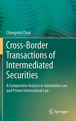 9783642278525: Cross-border Transactions of Intermediated Securities: A Comparative Analysis in Substantive Law and Private International Law