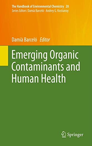 9783642281310: Emerging Organic Contaminants and Human Health (The Handbook of Environmental Chemistry)