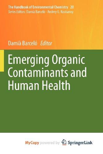 9783642281334: Emerging Organic Contaminants and Human Health