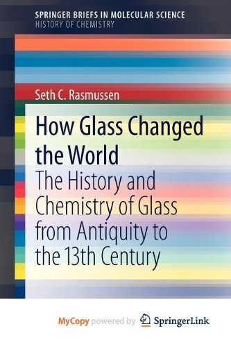 9783642281846: How Glass Changed the World: The History and Chemistry of Glass from Antiquity to the 13th Century