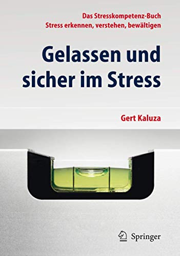9783642281945: Gelassen Und Sicher Im Stress: Das Stresskompetenz-buch - Stress Erkennen, Verstehen, Bewaltigen