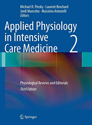 Applied Physiology in Intensive Care Medicine: 2: Physiological Reviews and Editorials