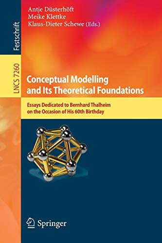9783642282782: Conceptual Modelling and Its Theoretical Foundations: Essays Dedicated to Bernhard Thalheim on the Occasion of his 60th Birthday (Lecture Notes in Computer Science)