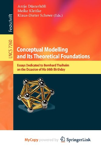 9783642282805: Conceptual Modelling and Its Theoretical Foundations: Essays Dedicated to Bernhard Thalheim on the Occasion of his 60th Birthday