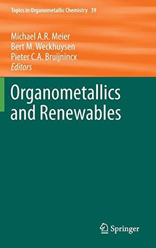Organometallics and Renewables Topics in Organometallic Chemistry