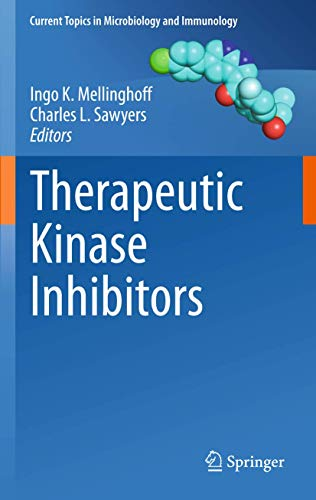 Therapeutic Kinase Inhibitors (Current Topics in Microbiology and Immunology)