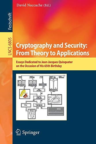 9783642283673: Cryptography and Security: From Theory to Applications: Essays Dedicated to Jean-Jacques Quisquater on the Occasion of His 65th Birthday (Lecture Notes in Computer Science)
