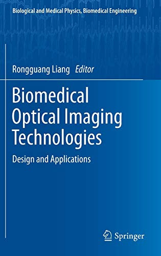 9783642283901: Biomedical Optical Imaging Technologies: Design and Applications (Biological and Medical Physics, Biomedical Engineering)