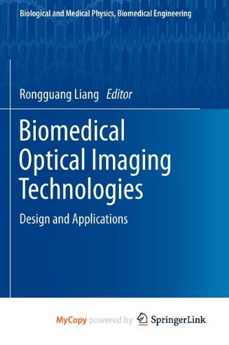 9783642283925: Biomedical Optical Imaging Technologies: Design and Applications
