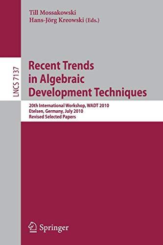 Recent Trends in Algebraic Development Techniques: 20th International Workshop, WADT 2010, Etelsen,...