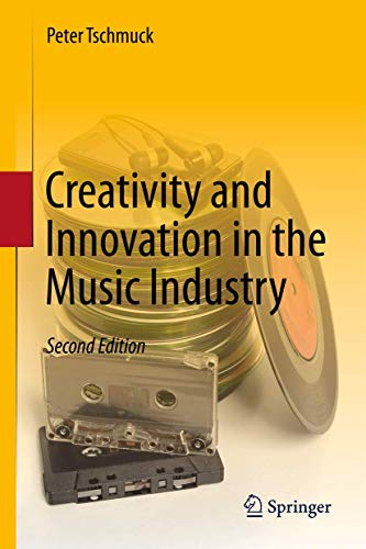9783642284298: Creativity and Innovation in the Music Industry