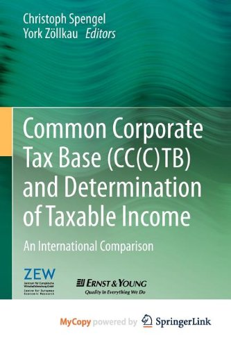9783642284342: Common Corporate Tax Base (CC(C)TB) and Determination of Taxable Income: An International Comparison