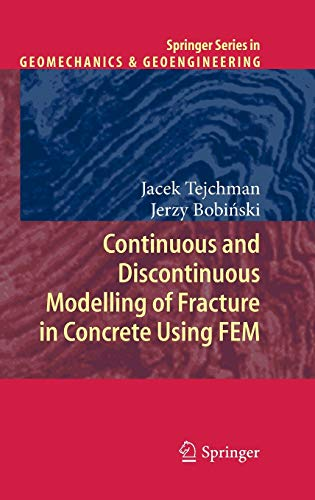 9783642284625: Continuous and Discontinuous Modelling of Fracture in Concrete Using FEM (Springer Series in Geomechanics and Geoengineering)