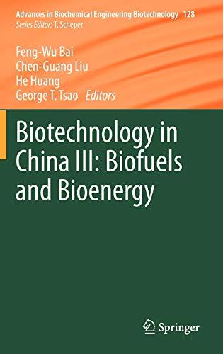9783642284779: 3: Biotechnology in China III: Biofuels and Bioenergy (Advances in Biochemical Engineering/Biotechnology)