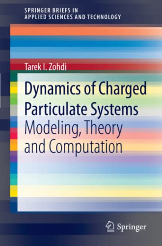 9783642285189: Dynamics of Charged Particulate Systems: Modeling, Theory and Computation (SpringerBriefs in Applied Sciences and Technology)