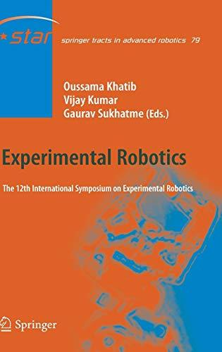 9783642285714: Experimental Robotics: The 12th International Symposium on Experimental Robotics (Springer Tracts in Advanced Robotics)