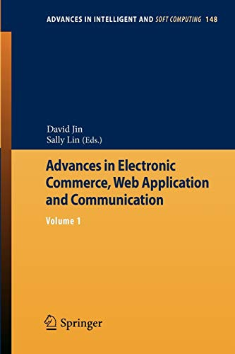 Advances in Electronic Commerce, Web Application and Communication: David Jin