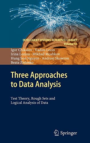 9783642286667: Three Approaches to Data Analysis: Test Theory, Rough Sets and Logical Analysis of Data (Intelligent Systems Reference Library)