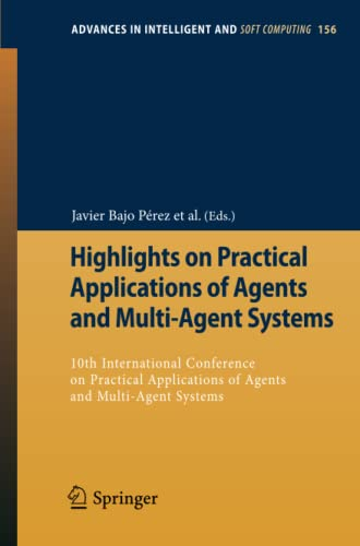 Highlights on Practical Applications of Agents and Multi-Agent Systems: Javier Bajo Pérez