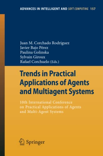 Trends in Practical Applications of Agents and Multiagent Systems: Juan M. Corchado Rodríguez