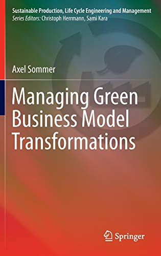 Managing Green Business Model Transformations: Axel Sommer