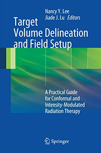 9783642288593: Target Volume Delineation and Field Setup: A Practical Guide for Conformal and Intensity-Modulated Radiation Therapy