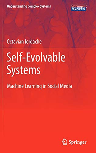 9783642288814: Self-Evolvable Systems: Machine Learning in Social Media (Understanding Complex Systems)