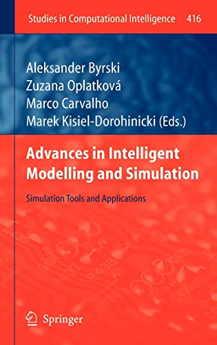 Advances in Intelligent Modelling and Simulation: Aleksander Byrski