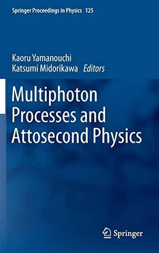Multiphoton Processes and Attosecond Physics: Kaoru Yamanouchi