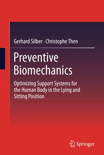 9783642290022: Preventive Biomechanics: Optimizing Support Systems for the Human Body in the Lying and Sitting Position
