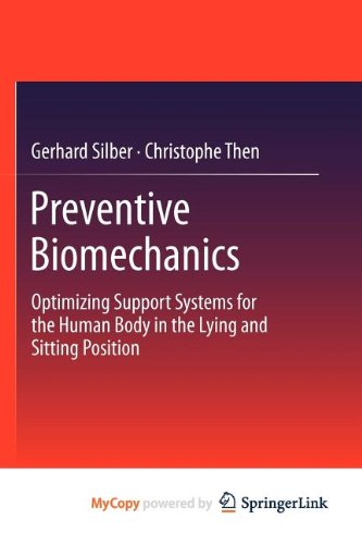 9783642290046: Preventive Biomechanics: Optimizing Support Systems for the Human Body in the Lying and Sitting Position
