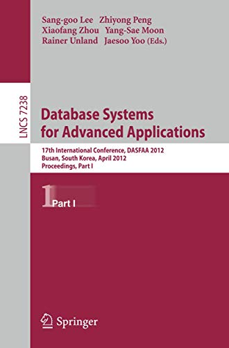 Database Systems for Advanced Applications : 17th International Conference, DASFAA 2012, Busan, South Korea, April 15-18, 2012, Proceedings, Part I - Sang-goo Lee