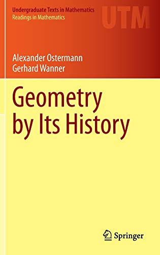 9783642291623: Geometry by Its History (Readings in Mathematics)