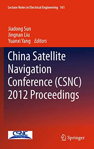 China Satellite Navigation Conference CSNC 2012 Proceedings Lecture Notes in Electrical Engineering