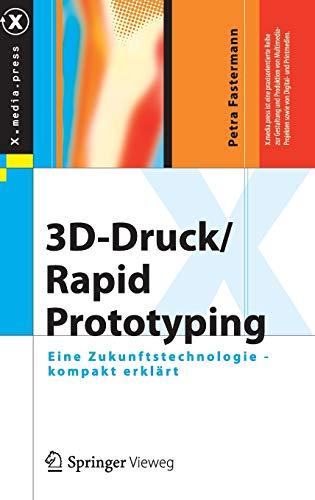 9783642292248: 3D-Druck/Rapid Prototyping: Eine Zukunftstechnologie - kompakt erklärt (X.media.press) (German Edition)