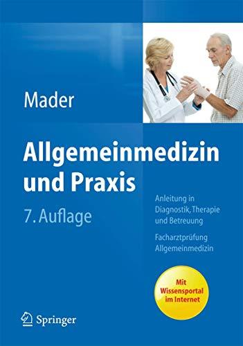 9783642292286: Allgemeinmedizin Und Praxis: Anleitung in Diagnostik, Therapie Und Betreuung. Facharztprüfung Allgemeinmedizin