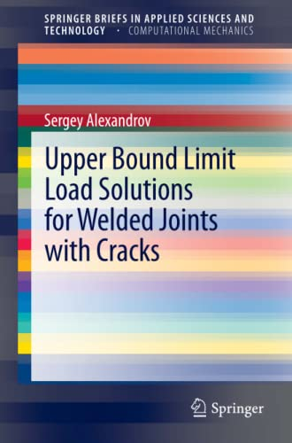 9783642292330: Upper Bound Limit Load Solutions for Welded Joints with Cracks (SpringerBriefs in Applied Sciences and Technology)