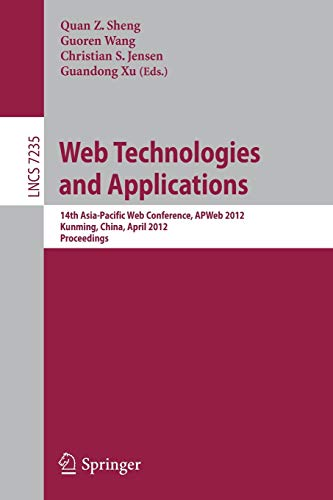 9783642292521: Web Technologies and Applications: 14th Asia-Pacific Web Conference, APWeb 2012, Kunming, China, April 11-13, Proceedings (Lecture Notes in Computer Science)